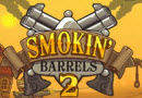 Smokin Barrels 2